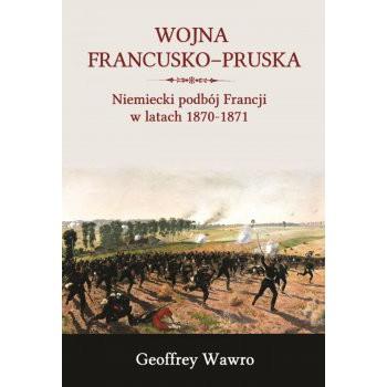 Wojna francusko-pruska. Niemieckie zwycięstwo nad Francją w latach 1870-1871 - Outlet