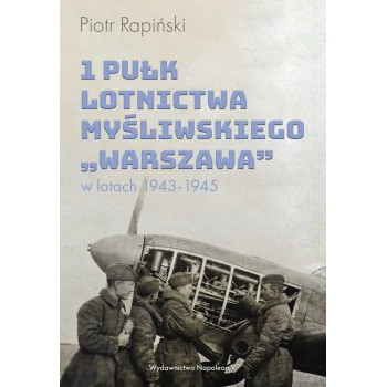 1 Pułk Lotnictwa Myśliwskiego Warszawa w latach 1943-1945 - Outlet