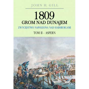 1809 Grom nad Dunajem. Zwycięstwa Napoleona nad Habsburgami. Tom II Aspern - Outlet