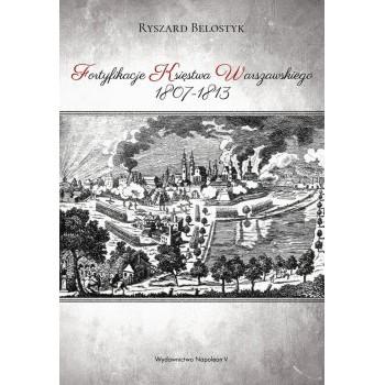 Fortyfikacje Księstwa Warszawskiego 1807-1813 - Outlet