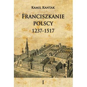 Franciszkanie polscy T.1 1237-1517 - Outlet