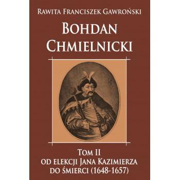 Bohdan Chmielnicki od elekcji Jana Kazimierza do śmierci (1648-1657) tom II - Outlet