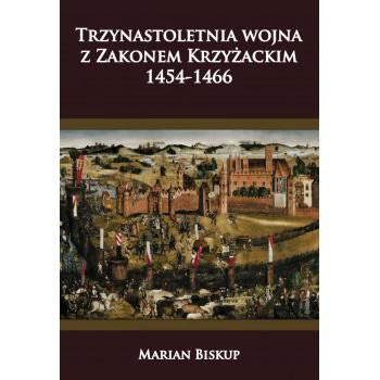 Trzynastoletnia wojna z Zakonem Krzyżackim 1454-1466 - Outlet