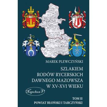 Szlakiem rodów rycerskich dawnego Mazowsza w XV-XVI wieku Tom II - Outlet
