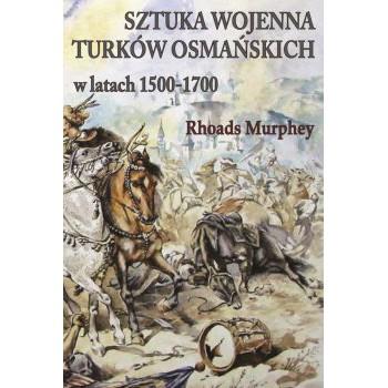 Sztuka wojenna Turków osmańskich w latach 1500-1700 miękka - Outlet