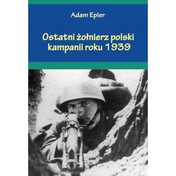 Ostatni żołnierz polski kampanii roku 1939 - Outlet