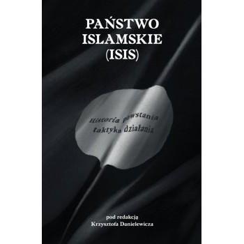 Państwo Islamskie (ISIS). Historia powstania i taktyka działania - Outlet