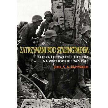 Zatrzymani pod Stalingradem. Klęska Luftwaffe i Hitlera na wschodzie 1942-1943 miękka - Outlet