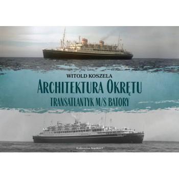 Architektura Okrętu. Transatlantyk ms Batory