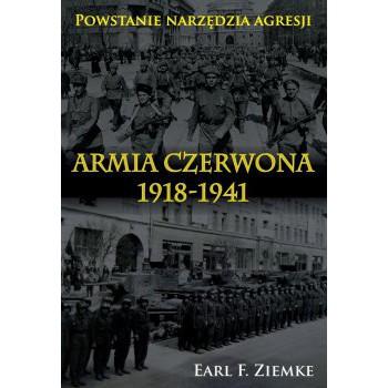 Armia Czerwona 1918-1941. Powstanie narzędzia agresji