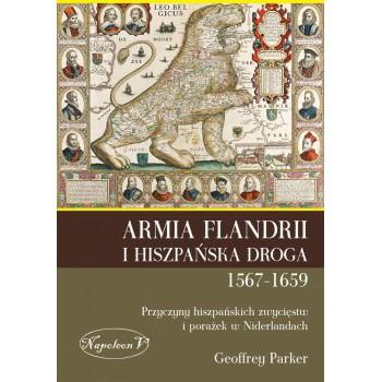 Armia Flandrii i Hiszpańska Droga 1567-1659. Przyczyny hiszpańskich zwycięstw i porażek w Niderlandach