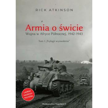 Armia o świcie. Wojna w Afryce Północnej 1942-1943