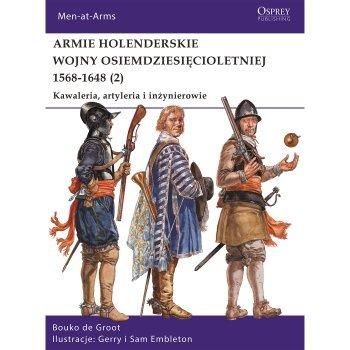 Armie holenderskie wojny osiemdziesięcioletniej 1568-1648 (2) Kawaleria, artyleria i inżynierowie