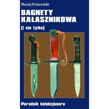 Bagnety Kałasznikowa (i nie tylko)  Poradnik kolekcjonera