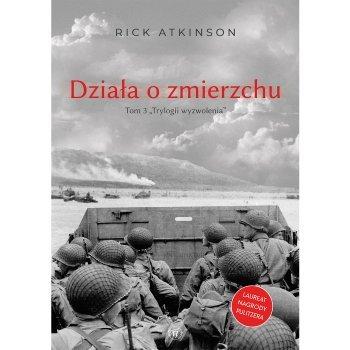 Działa o zmierzchu. Wojna w Europie Zachodniej 1944-1945
