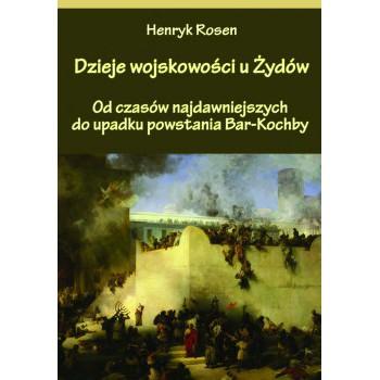 Dzieje wojskowości u Żydów. Od czasów najdawniejszych do upadku powstania Bar-Kochby