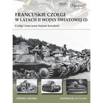Francuskie czołgi w latach II wojny światowej. Część II Czołgi i inne wozy bojowe kawalerii