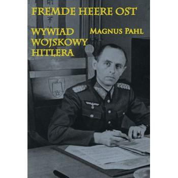 Fremde Heere Ost Wywiad wojskowy Hitlera