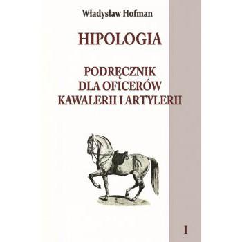 Hipologia Podręcznik dla oficerów kawalerii i artylerii tom I miękka