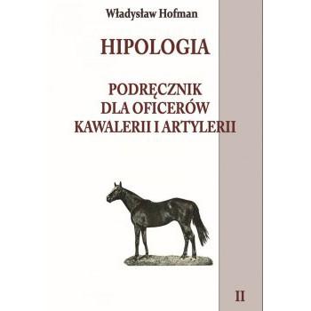 Hipologia Podręcznik dla oficerów kawalerii i artylerii tom II miękka