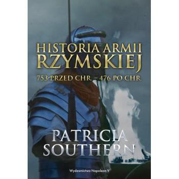 Historia Armii Rzymskiej 753 przed Chr. – 476 po Chr.
