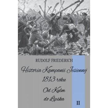 Historia kampanii jesiennej 1813 roku tom II