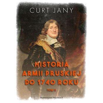Historia armii pruskiej do 1740 roku. Tom II