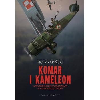 Komar i kameleon. Lwowskie eskadry towarzyszące w czasie pokoju i wojny
