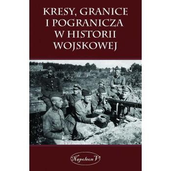 Kresy, granice i pogranicza  w historii wojskowej