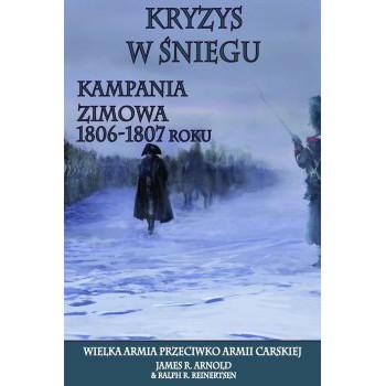 Kryzys w śniegu. Kampania zimowa 1806-1807 roku miękka