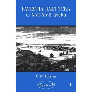 Kwestia bałtycka w XVI-XVII wieku t. 1