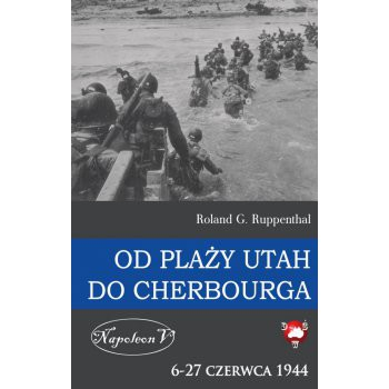 Od plaży Utah do Cherbourga. 6-27 czerwca 1944