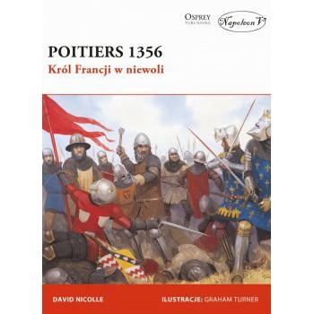 Poitiers 1356. Król Francji w niewoli