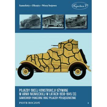 Pojazdy obcej konstrukcji używane w armii niemieckiej w latach 1938-1945 (3) Samochody pancerne oraz pojazdy półgąsienicowe
