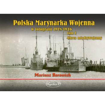 Polska Marynarka Wojenna w fotografii. Tom I. Okres międzywojenny