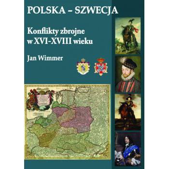 Polska-Szwecja. Konflikty zbrojne w XVI-XVIII wieku