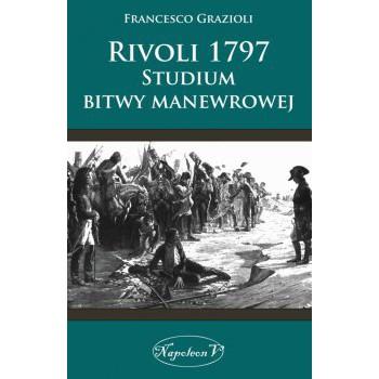 Rivoli 1797. Studium bitwy manewrowej