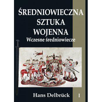 Średniowieczna sztuka wojenna tom I Wczesne średniowiecze