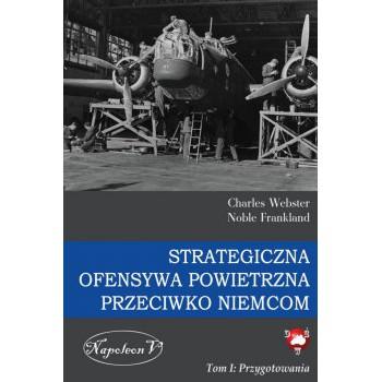 Strategiczna Ofensywa Powietrzna przeciwko Niemcom tom I Przygotowania