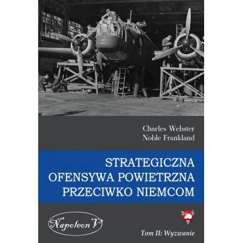 Strategiczna Ofensywa Powietrzna przeciwko Niemcom tom II Wyzwanie