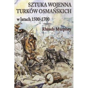 Sztuka wojenna Turków osmańskich w latach 1500-1700 miękka