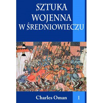 Sztuka wojenna w średniowieczu tom I