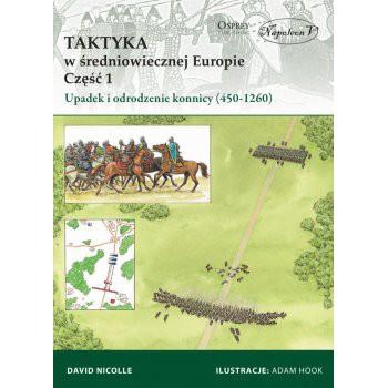 Taktyka w średniowiecznej Europie Część 1 Upadek  i odrodzenie konnicy (450-1260)