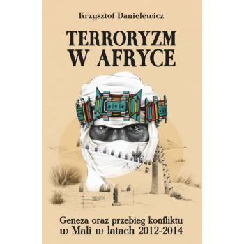 Terroryzm w Afryce. Geneza oraz przebieg konfliktu w Mali w latach 2012-2014