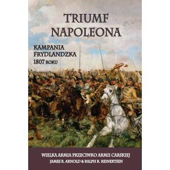 Triumf Napoleona. Kampania frydlandzka 1807 roku miękka