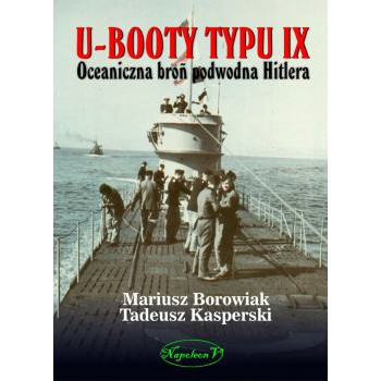 U-Booty typu IX. Oceaniczna broń podwodna Hitlera
