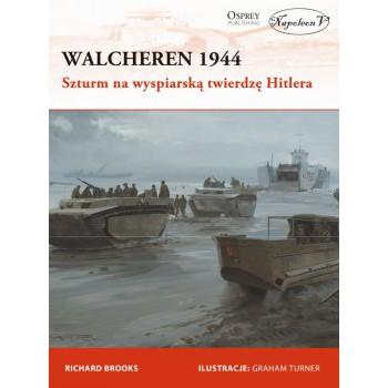Walcheren 1944. Szturm na wyspiarską twierdzę Hitlera