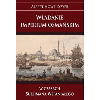 Władanie imperium osmańskim w czasach Sulejmana Wspaniałego