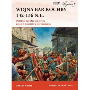 Wojna Bar Kochby 132-136 n.e. Ostatnia rewolta żydowska przeciw Cesarstwu Rzymskiemu