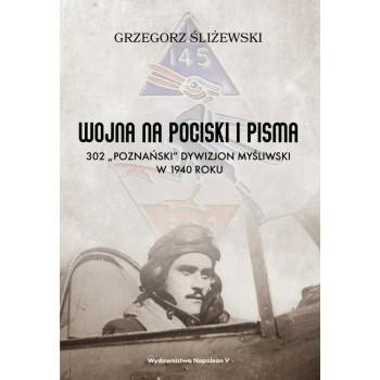 """Wojna na pociski i pisma. 302 """"Poznański"""" Dywizjon Myśliwski w 1940 roku"""